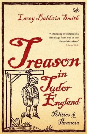 Ebook Treason in Tudor England: Politics and Paranoia by Lacey Baldwin Smith TXT!