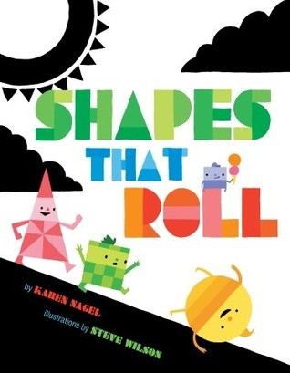 Shapes That Roll by Karen Nagel