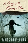 As Long as the Rivers Flow by James Bartleman