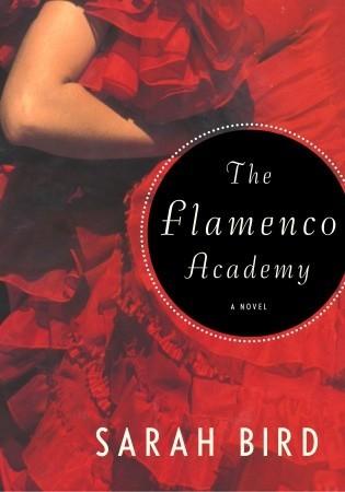 The Flamenco Academy by Sarah Bird