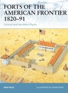 Forts of the American Frontier 1820–91: Central and Northern Plains