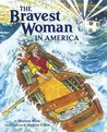 The Bravest Woman in America by Marissa Moss