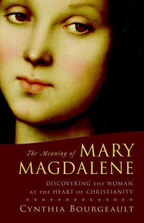 The Meaning of Mary Magdalene: Discovering the Woman at the Heart of Christianity EPUB