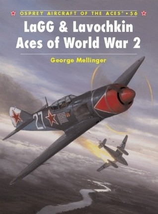 LaGG & Lavochkin Aces of World War 2