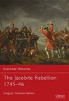 The Jacobite Rebellion 1745–46 by Gregory Fremont-Barnes