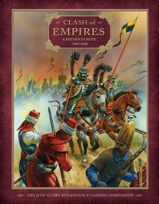Clash of Empires: Eastern Europe 1494–1698