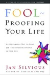 Foolproofing Your Life: Wisdom for Untangling Your Most Difficult Relationships