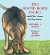 The Hound Dog's Haiku by Michael J. Rosen