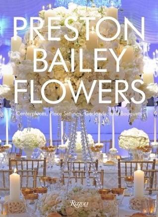 Preston Bailey Flowers by Preston Bailey