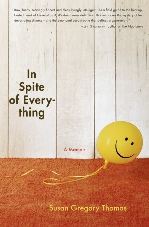 In Spite of Everything by Susan Gregory Thomas