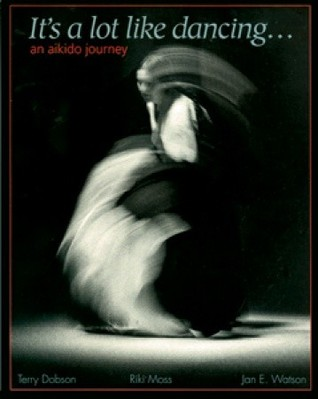 It's a Lot Like Dancing: An Aikido Journey