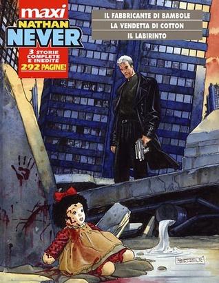 Maxi Nathan Never n. 1: Il fabbricante di bambole - La vendetta di Cotton - Il labirinto