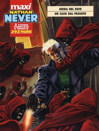 Maxi Nathan Never n. 4: Grida nel buio - Un caso dal passato