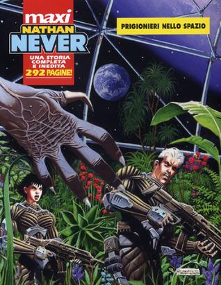 Maxi Nathan Never n. 5: Prigionieri nello spazio