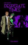Bob Moore: Desperate Times (Bob Moore, #2)