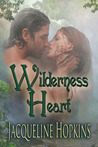 Wilderness Heart by Jacqueline Hopkins