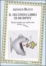 il-secondo-libro-di-murphy-nuovi-motivi-per-cui-le-cose-vanno-storte