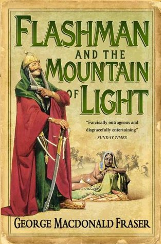 Flashman and the Mountain of Light (The Flashman Papers, #9)