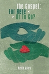 The Gospel:For Here Or To Go w New Forward
