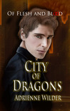 Of Flesh and Blood (City of Dragons, #2)
