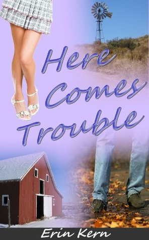Here Comes Trouble by Erin Kern