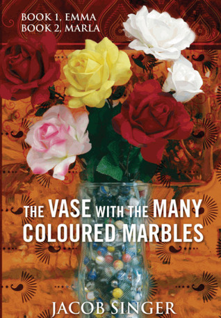 The Vase with the Many Coloured Marbles: Book 1, Emma Book 2, Marla
