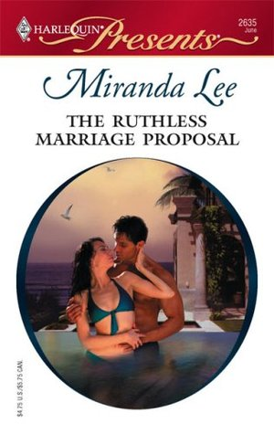 The Ruthless Marriage Proposal by Miranda Lee