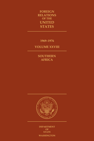 Foreign Relations of the United States, 1969-1976, Volume XXVIII, Southern Africa