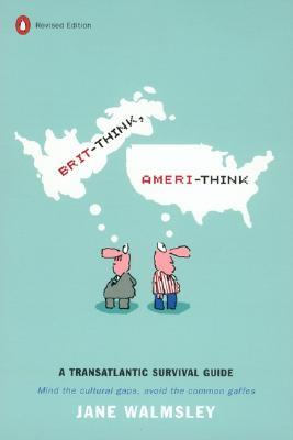 brit-think-ameri-think-a-transatlantic-survival-guide
