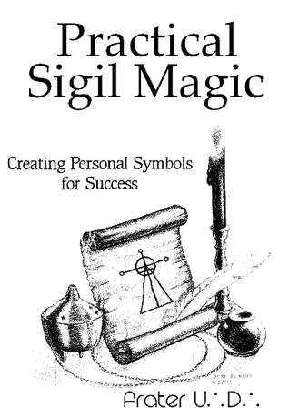 Practical Sigil Magic Creating Personal Symbols For Success By