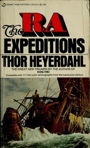 The Ra Expeditions by Thor Heyerdahl