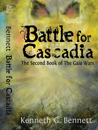 Battle for Cascadia by Kenneth G. Bennett