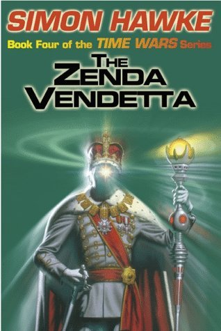 The Zenda Vendetta (Time Wars, #4)