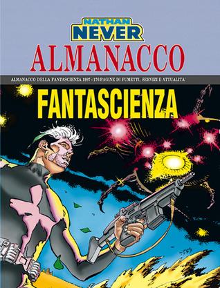 Almanacco della Fantascienza 1997 - Nathan Never: La stagione dei dischi volanti