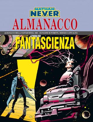Almanacco della Fantascienza 1998 - Nathan Never: Il ragazzo che scoprì l'universo