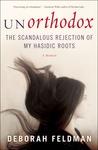 Download Unorthodox: The Scandalous Rejection of My Hasidic Roots