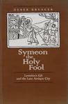 Symeon the Holy Fool: Leontius's Life and the Late Antique