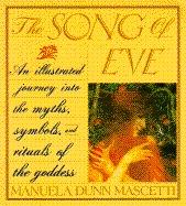 The Song Of Eve: Mythology And Symbols Of The Goddess