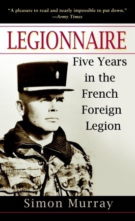 legionnaire-five-years-in-the-french-foreign-legion