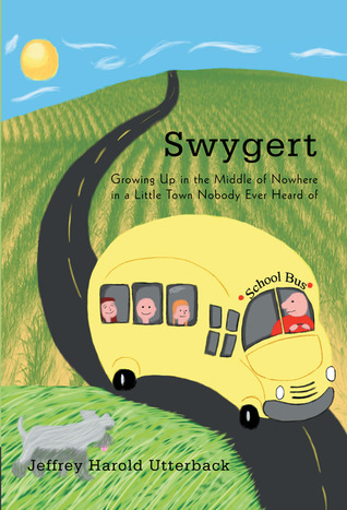 Swygert: Growing Up in the Middle of Nowhere in a Little Town Nobody Ever Heard of