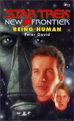 Being Human (Star Trek: New Frontier, #12)