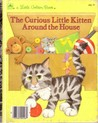 The Curious Little Kitten Around the House by Linda Hayward
