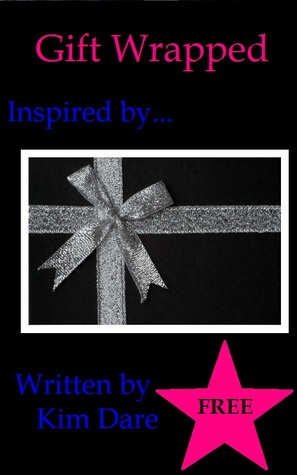 Gift Wrapped by Kim Dare