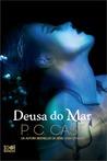 Deusa do Mar by P.C. Cast