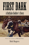 First Dark: A Buffalo Soldier's Story
