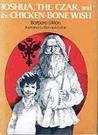 Joshua, the Czar, and the Chicken Bone Wish by Barbara Girion
