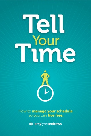 Tell Your Time by Amy Lynn Andrews