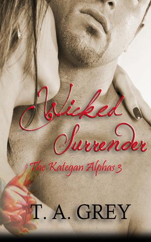 Wicked Surrender (The Kategan Alphas, #3)