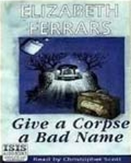 Give a Corpse a Bad Name (Toby Dyke #1)