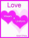 Love Wears a Uniform